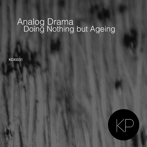 Analog Drama – Doing Nothing but Ageing EP